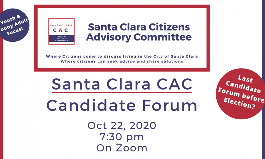 The Santa Clara Citizens Advisory Committee (CAC) is holding a Santa Clara City Council Candidate Forum with a Youth and Young Adult Focus.
